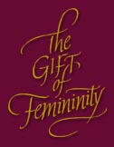 The Gift of Femininity